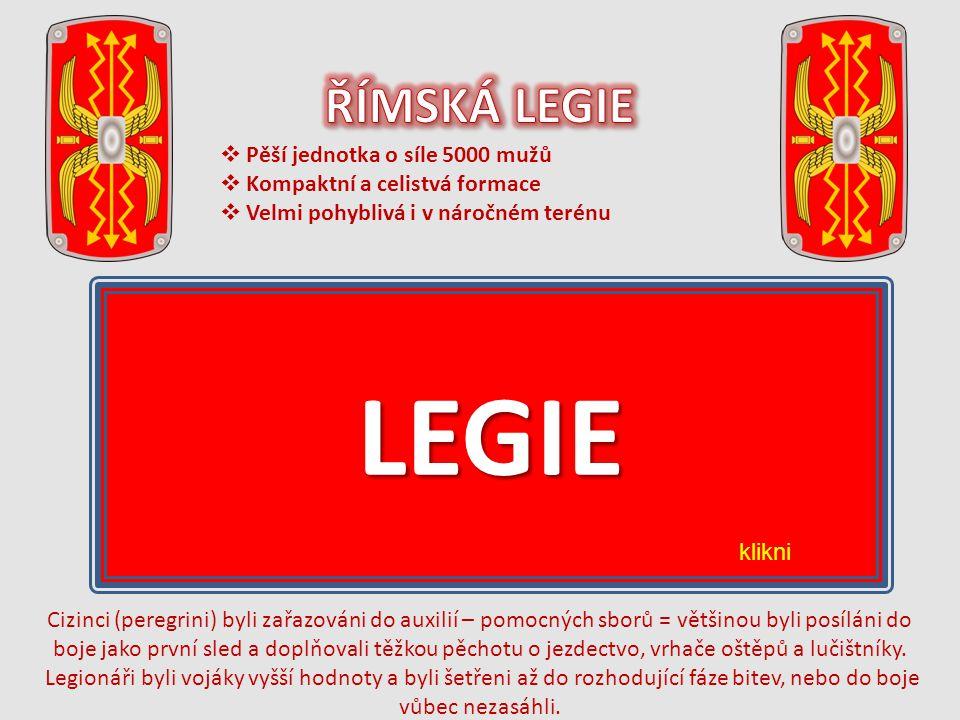 LEGIE ŘÍMSKÁ LEGIE I II III IV V VI VII VIII IX X