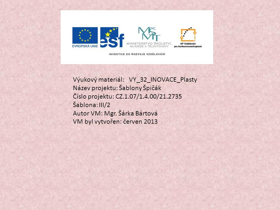 Výukový materiál: VY_32_INOVACE_Plasty