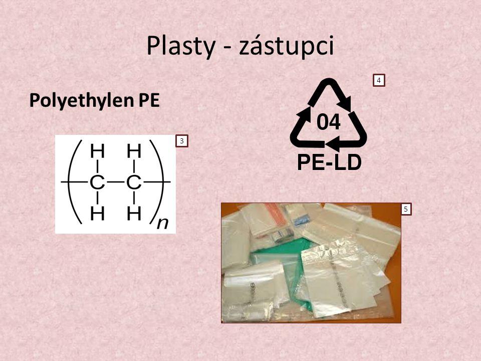 Plasty - zástupci 4 Polyethylen PE 3 5