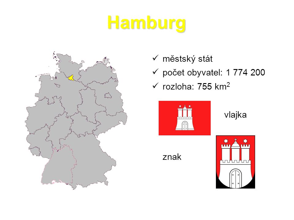 Hamburg městský stát počet obyvatel: 1 774 200 rozloha: 755 km2 vlajka