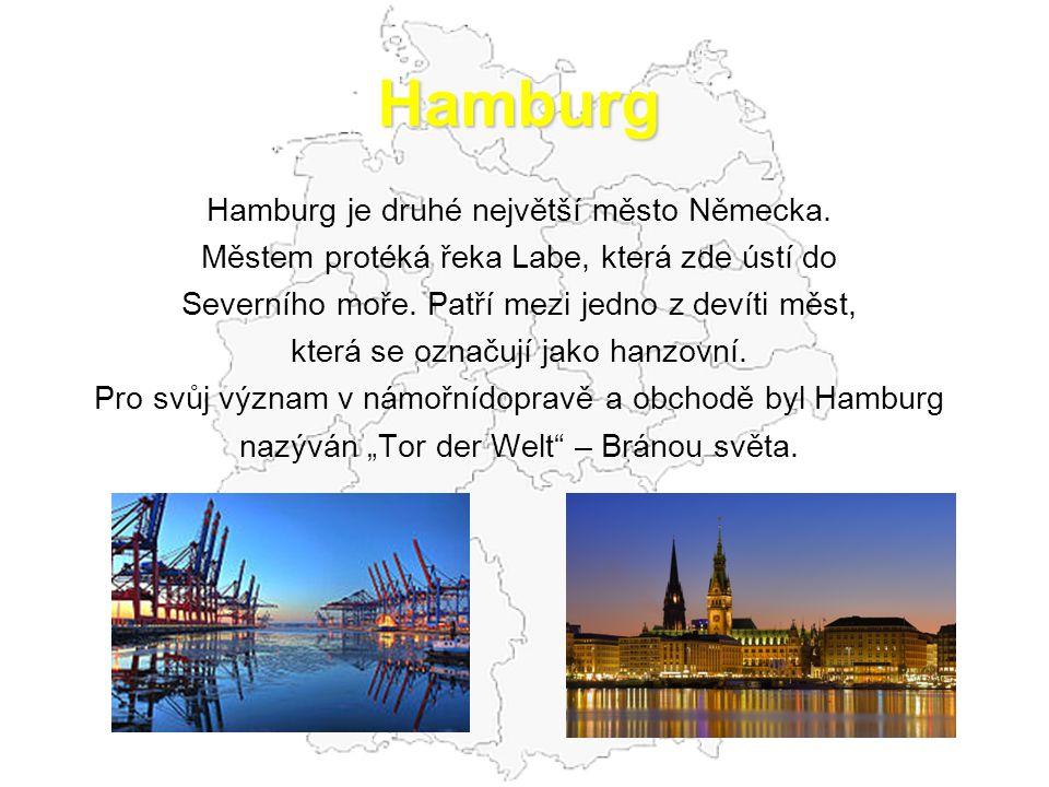 Hamburg Hamburg je druhé největší město Německa.