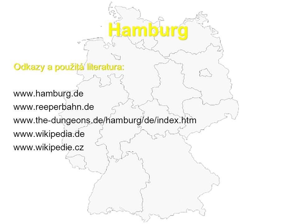 Hamburg Odkazy a použitá literatura: www.hamburg.de www.reeperbahn.de
