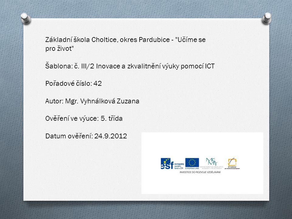 Základní škola Choltice, okres Pardubice - Učíme se pro život Šablona: č.