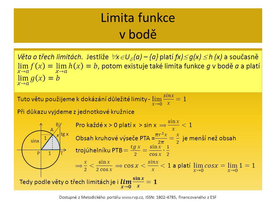 Limita funkce v bodě Věta o třech limitách. Jestliže xU (a) – {a} platí fx) g(x)  h (x) a současně.