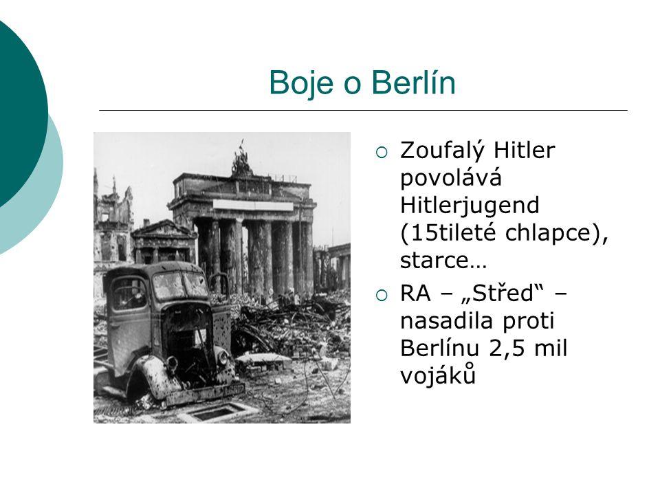 """Boje o Berlín Zoufalý Hitler povolává Hitlerjugend (15tileté chlapce), starce… RA – """"Střed – nasadila proti Berlínu 2,5 mil vojáků."""