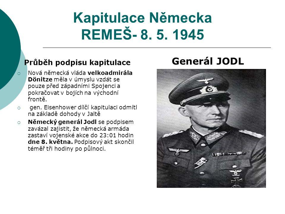 Kapitulace Německa REMEŠ- 8. 5. 1945