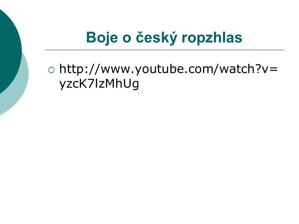 Boje o český ropzhlas http://www.youtube.com/watch v=yzcK7lzMhUg