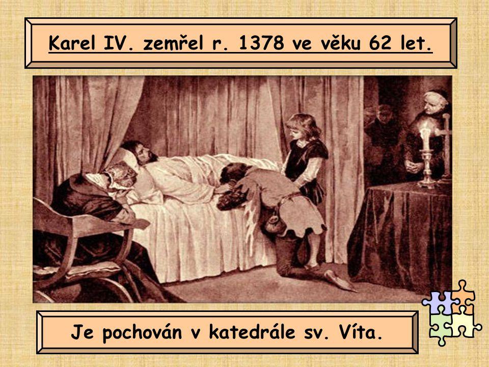 Karel IV. zemřel r. 1378 ve věku 62 let.
