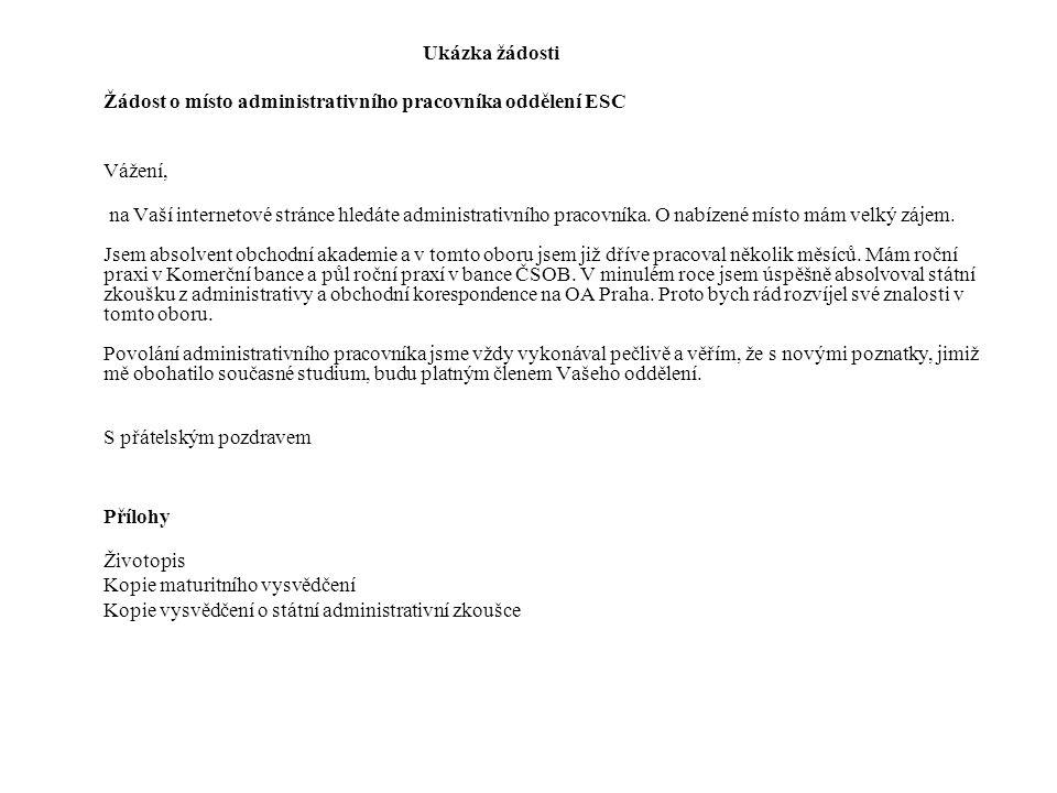 Ukázka žádosti Žádost o místo administrativního pracovníka oddělení ESC. Vážení,