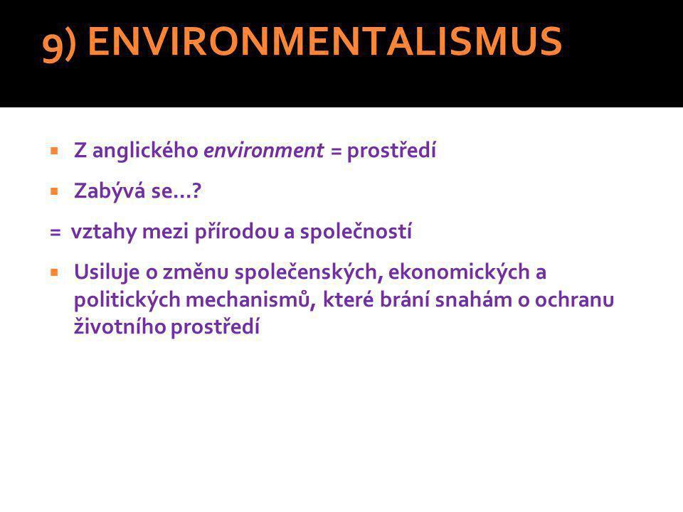 9) ENVIRONMENTALISMUS Z anglického environment = prostředí