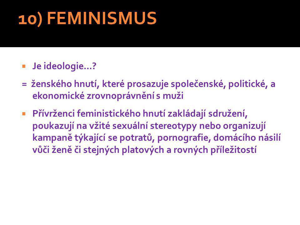 10) FEMINISMUS Je ideologie...