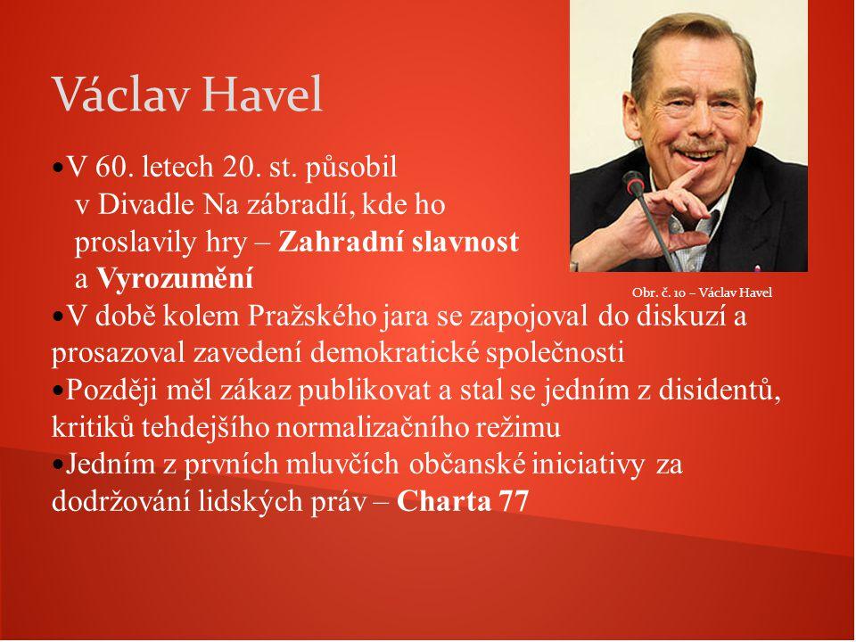 Václav Havel V 60. letech 20. st. působil