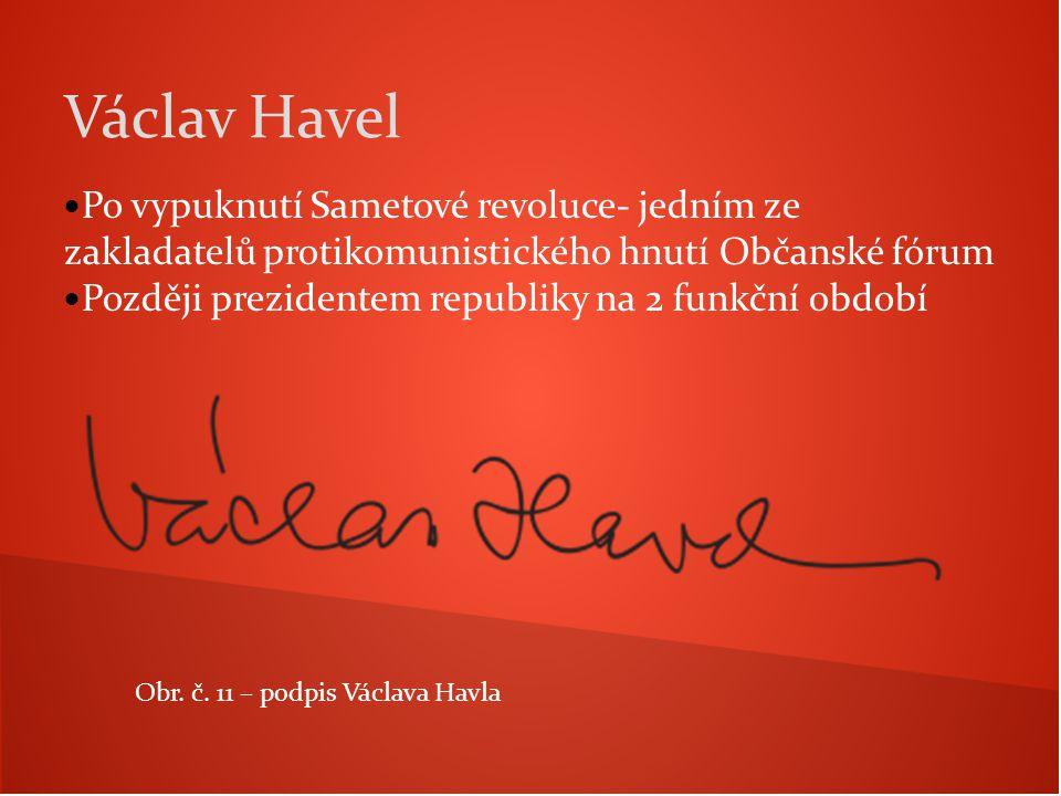 Václav Havel Po vypuknutí Sametové revoluce- jedním ze zakladatelů protikomunistického hnutí Občanské fórum.