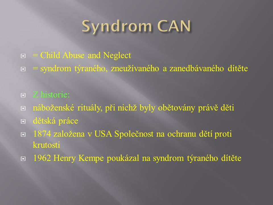 Syndrom CAN = Child Abuse and Neglect