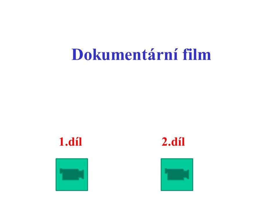 Dokumentární film 1.díl 2.díl