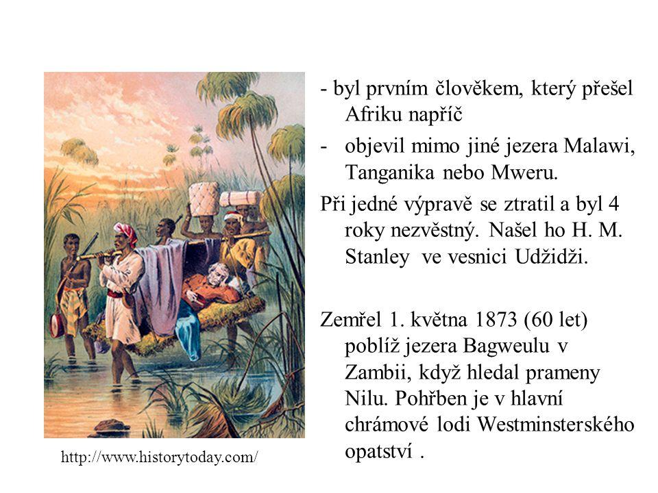 - byl prvním člověkem, který přešel Afriku napříč