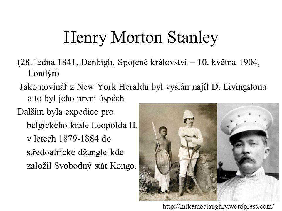 Henry Morton Stanley (28. ledna 1841, Denbigh, Spojené království – 10. května 1904, Londýn)
