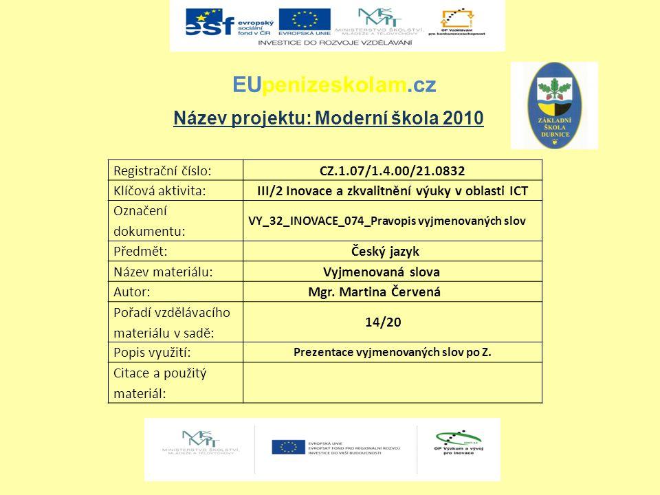 EUpenizeskolam.cz Název projektu: Moderní škola 2010