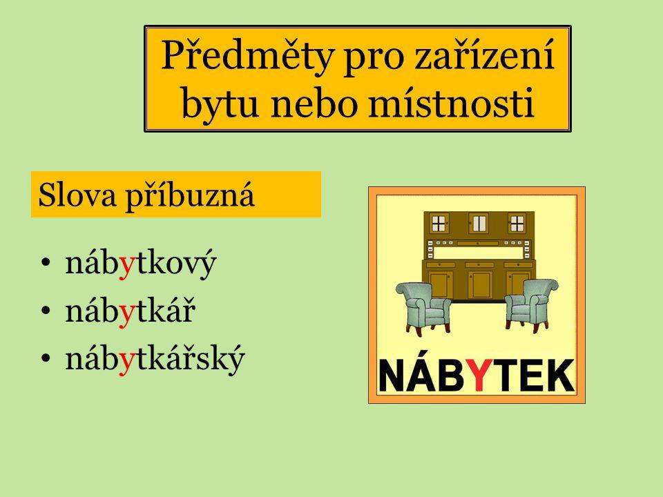 Předměty pro zařízení bytu nebo místnosti