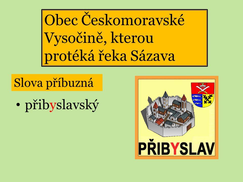 Obec Českomoravské Vysočině, kterou protéká řeka Sázava
