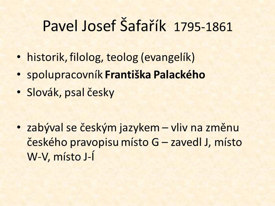 Pavel Josef Šafařík 1795-1861 historik, filolog, teolog (evangelík)