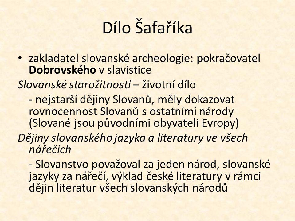 Dílo Šafaříka zakladatel slovanské archeologie: pokračovatel Dobrovského v slavistice. Slovanské starožitnosti – životní dílo.