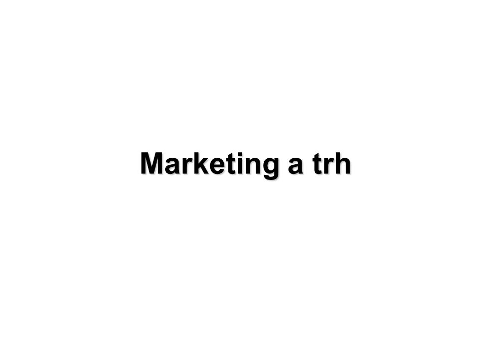 Marketing a trh