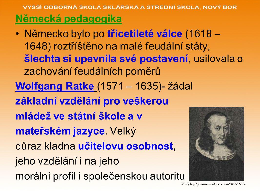 Wolfgang Ratke (1571 – 1635)- žádal základní vzdělání pro veškerou