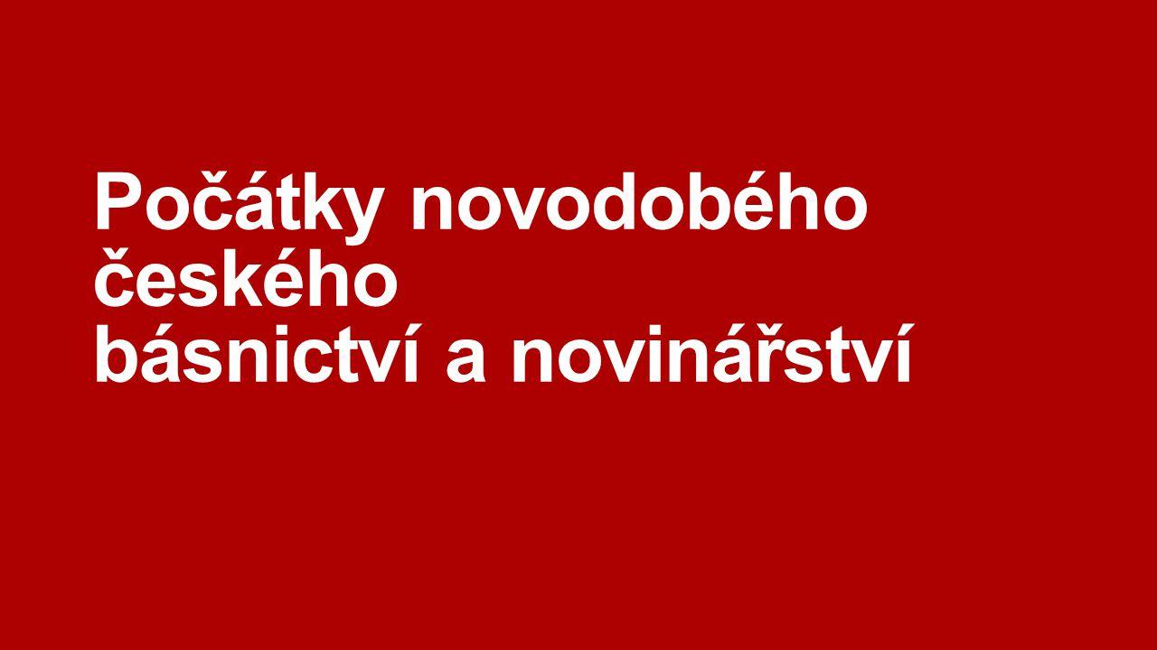 Počátky novodobého českého básnictví a novinářství