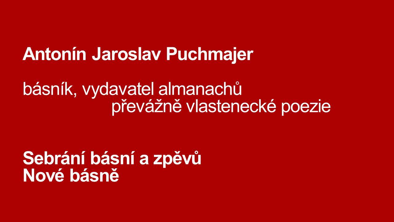 Antonín Jaroslav Puchmajer básník, vydavatel almanachů
