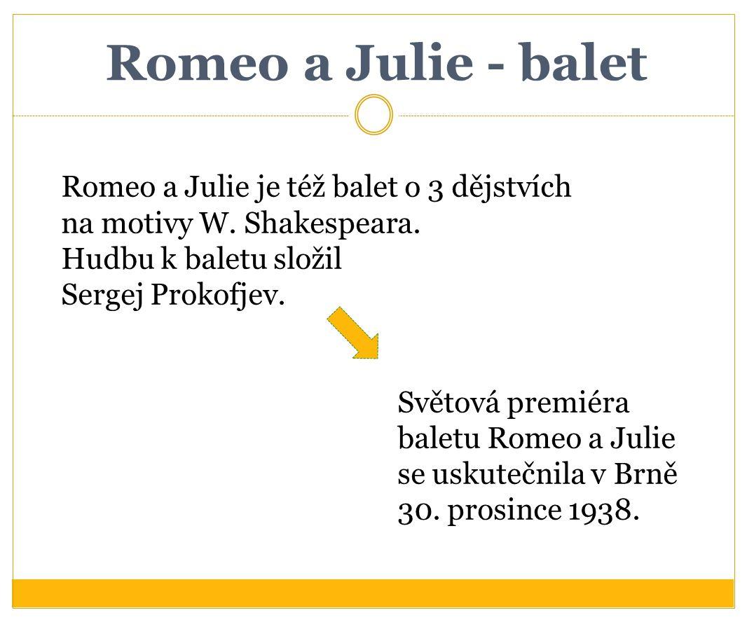 Romeo a Julie - balet Romeo a Julie je též balet o 3 dějstvích