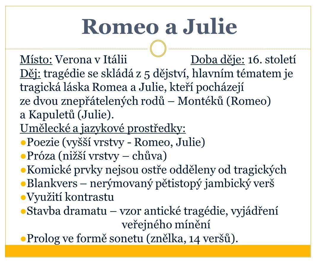 Romeo a Julie Místo: Verona v Itálii Doba děje: 16. století