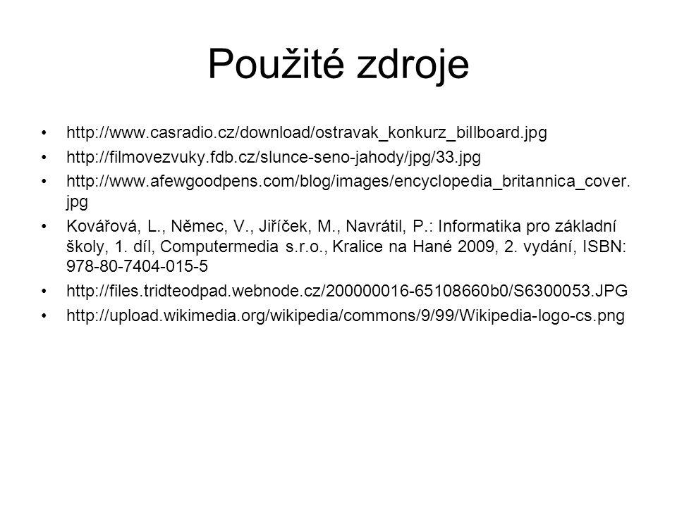 Použité zdroje http://www.casradio.cz/download/ostravak_konkurz_billboard.jpg. http://filmovezvuky.fdb.cz/slunce-seno-jahody/jpg/33.jpg.