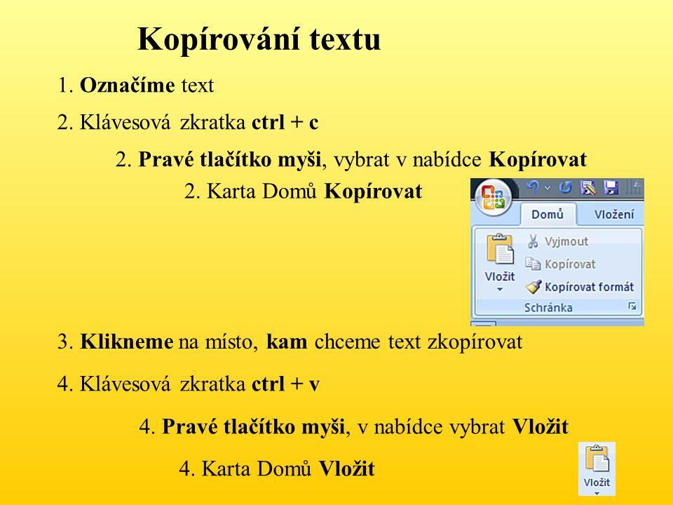 Kopírování textu 1. Označíme text 2. Klávesová zkratka ctrl + c