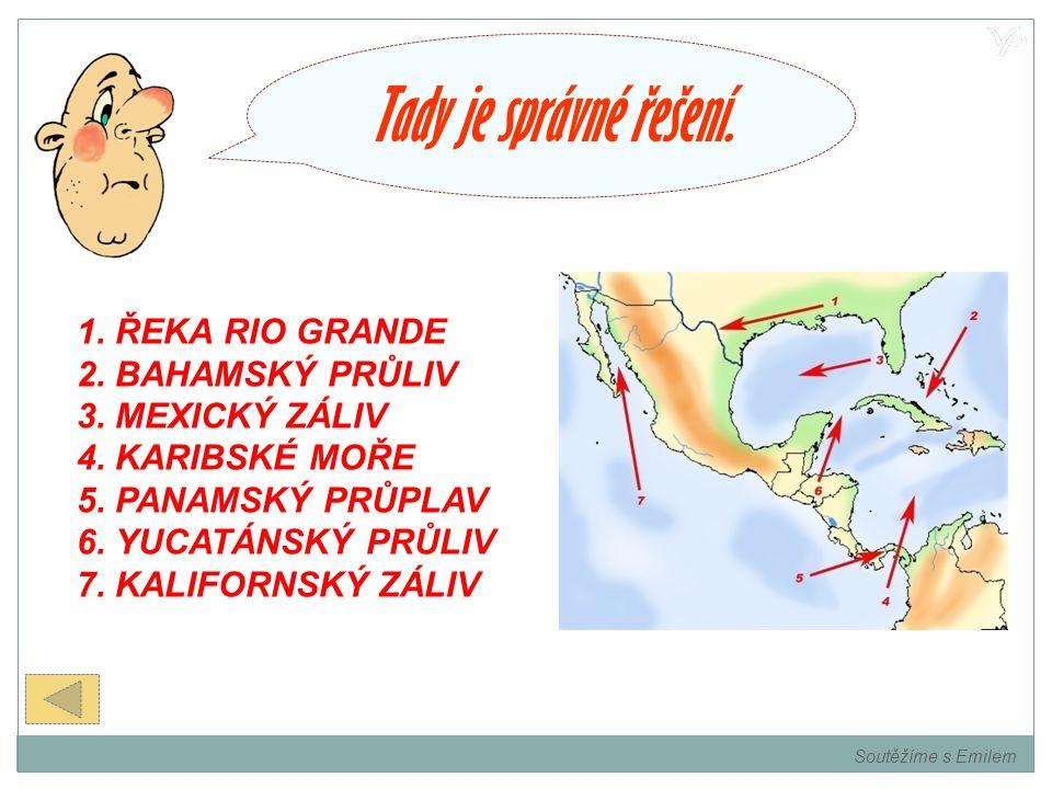 Tady je správné řešení. 1. ŘEKA RIO GRANDE 2. BAHAMSKÝ PRŮLIV
