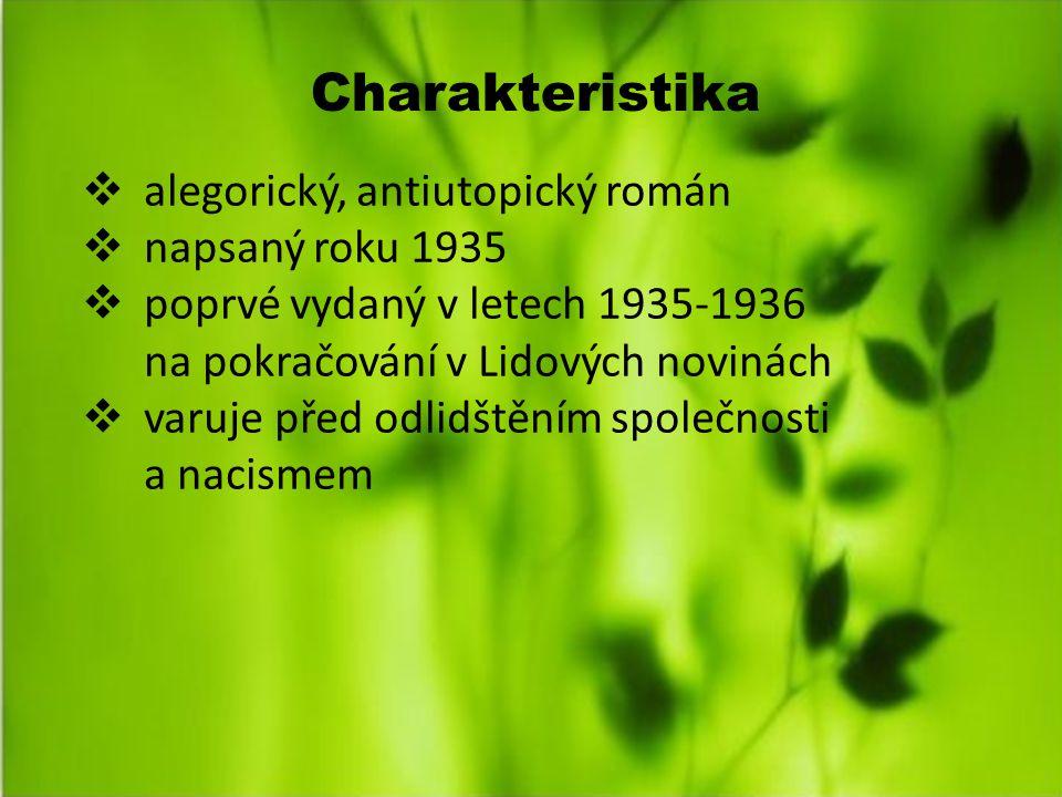 Charakteristika alegorický, antiutopický román napsaný roku 1935