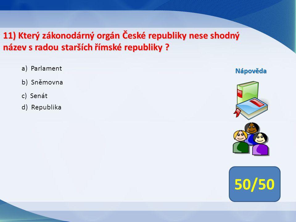 11) Který zákonodárný orgán České republiky nese shodný název s radou starších římské republiky