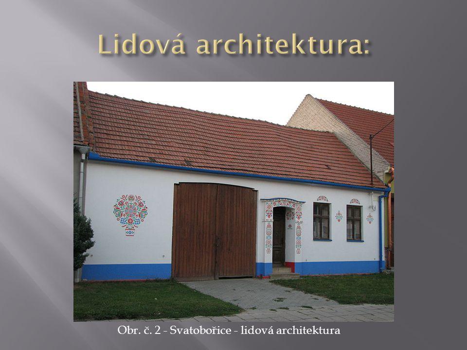 Lidová architektura: Obr. č. 2 - Svatobořice - lidová architektura