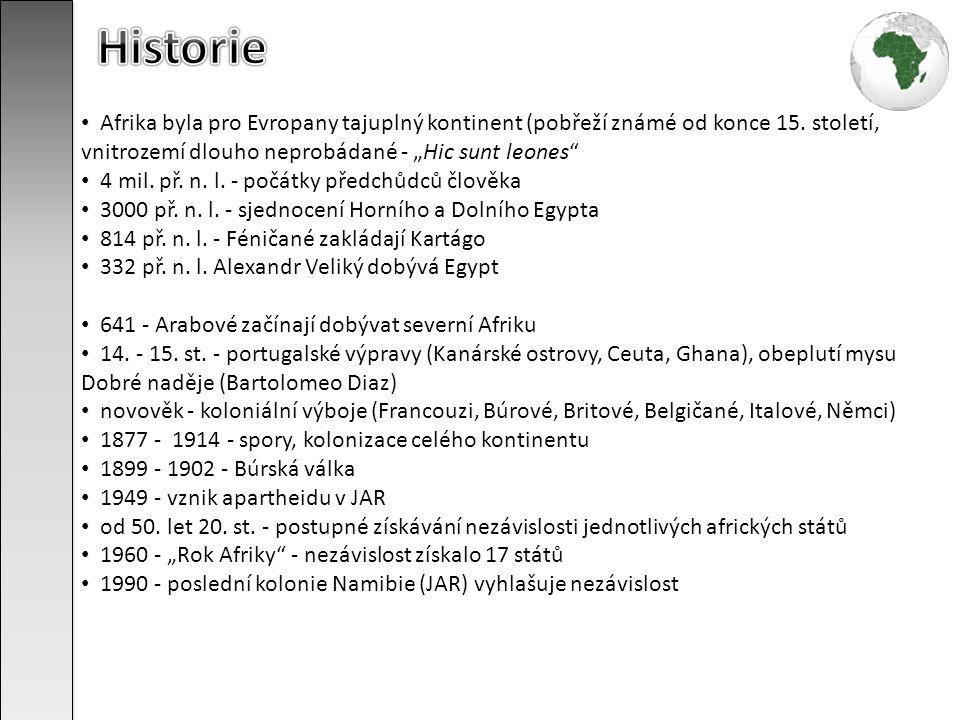 """Historie Afrika byla pro Evropany tajuplný kontinent (pobřeží známé od konce 15. století, vnitrozemí dlouho neprobádané - """"Hic sunt leones"""