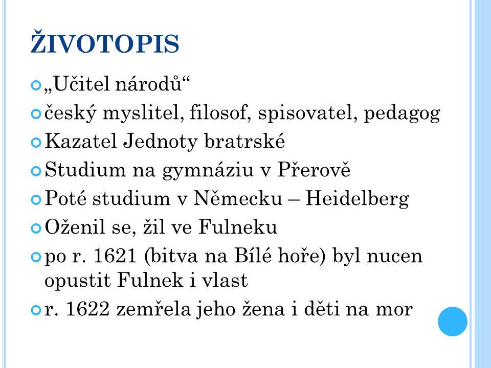 """ŽIVOTOPIS """"Učitel národů český myslitel, filosof, spisovatel, pedagog"""