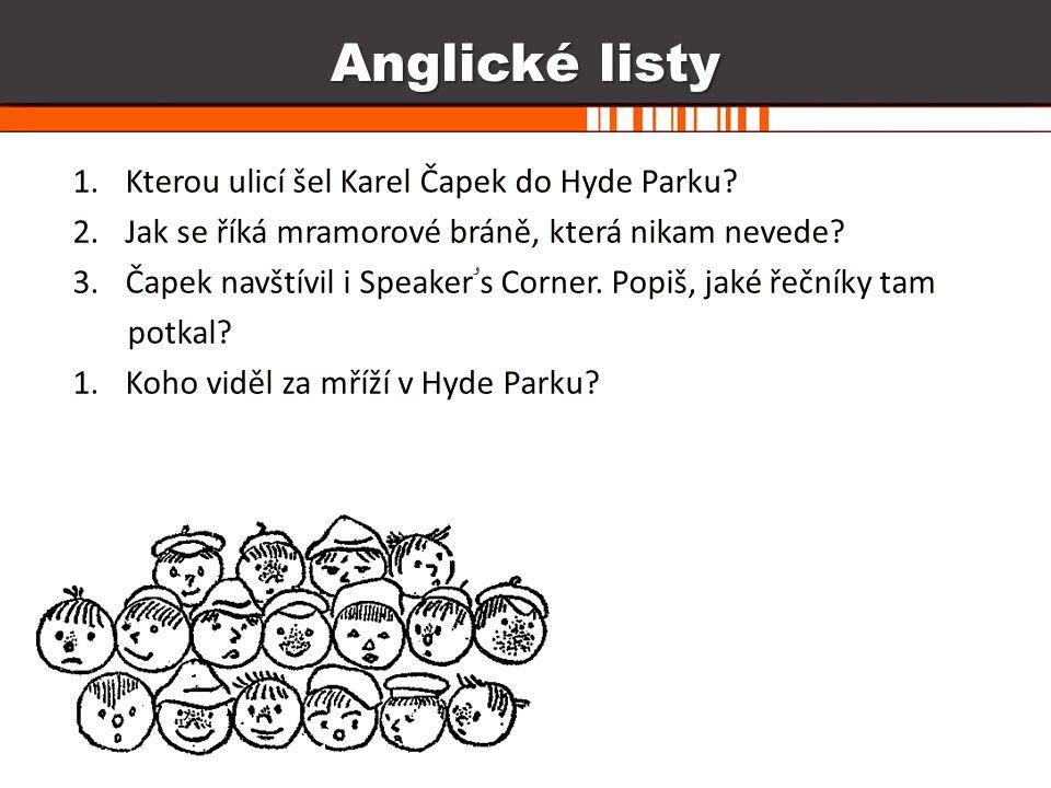 Anglické listy Kterou ulicí šel Karel Čapek do Hyde Parku