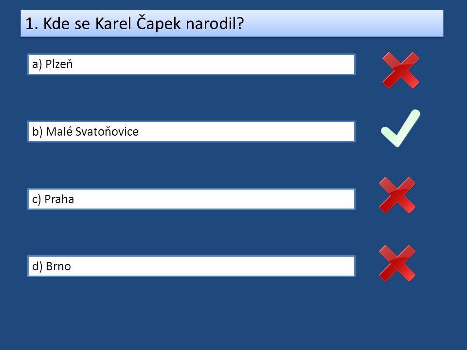 1. Kde se Karel Čapek narodil