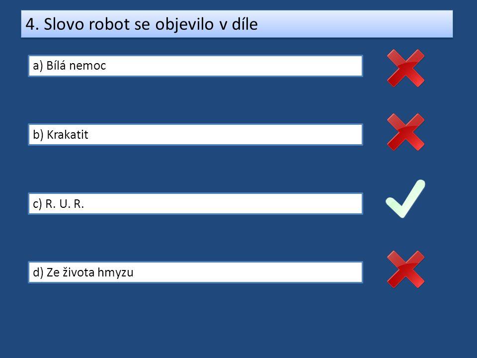 4. Slovo robot se objevilo v díle