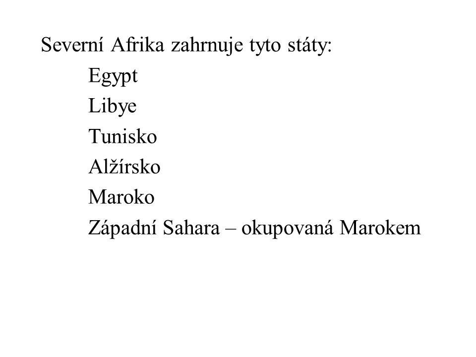 Severní Afrika zahrnuje tyto státy: