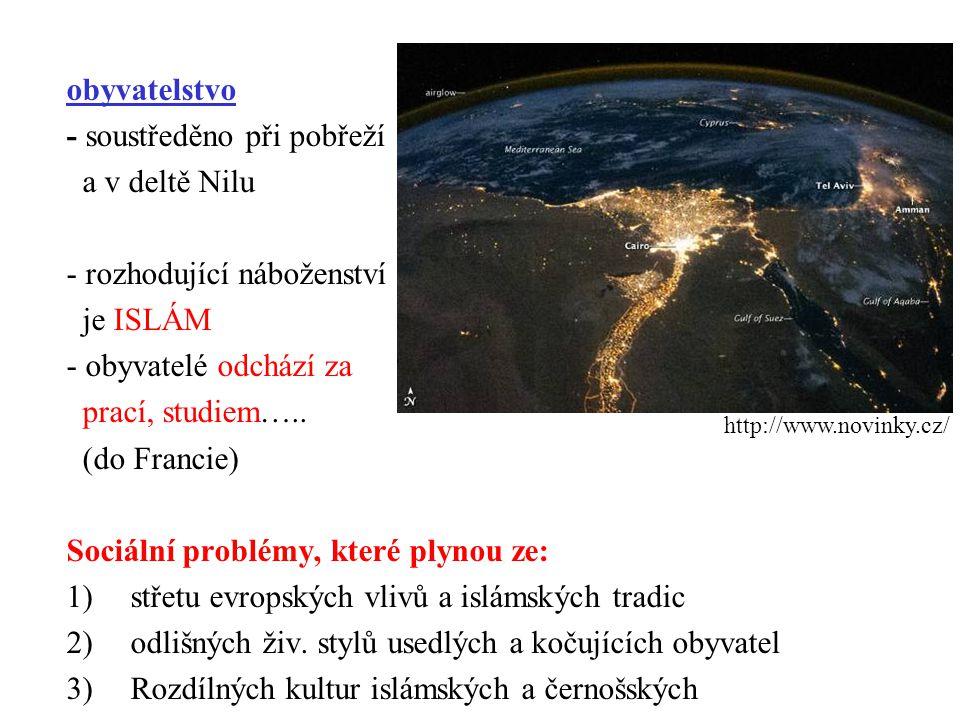 - soustředěno při pobřeží a v deltě Nilu - rozhodující náboženství