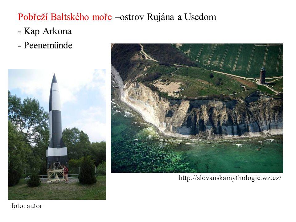 Pobřeží Baltského moře –ostrov Rujána a Usedom - Kap Arkona - Peenemünde