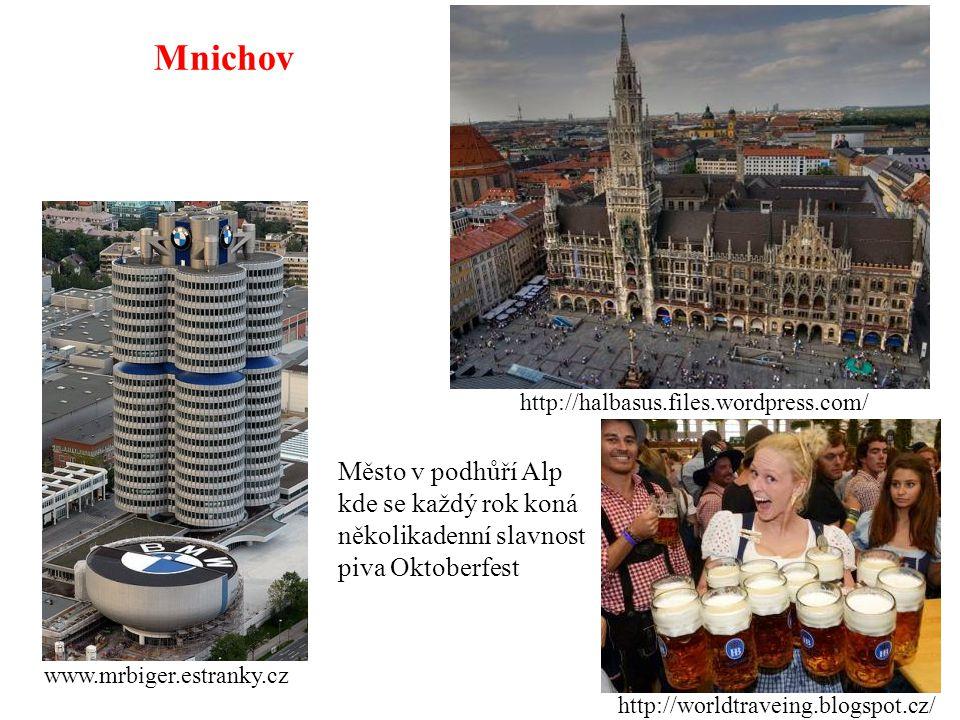 Mnichov http://halbasus.files.wordpress.com/ Město v podhůří Alp kde se každý rok koná několikadenní slavnost piva Oktoberfest.
