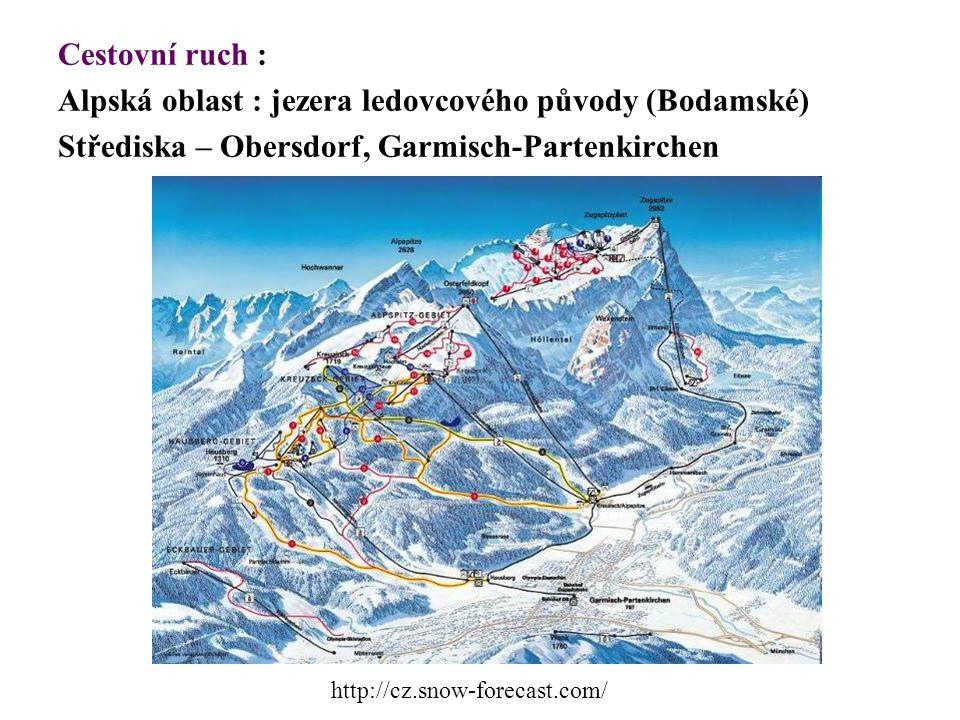 Cestovní ruch : Alpská oblast : jezera ledovcového původy (Bodamské) Střediska – Obersdorf, Garmisch-Partenkirchen