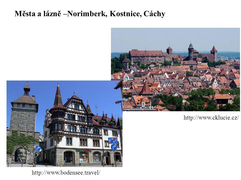 Města a lázně –Norimberk, Kostnice, Cáchy