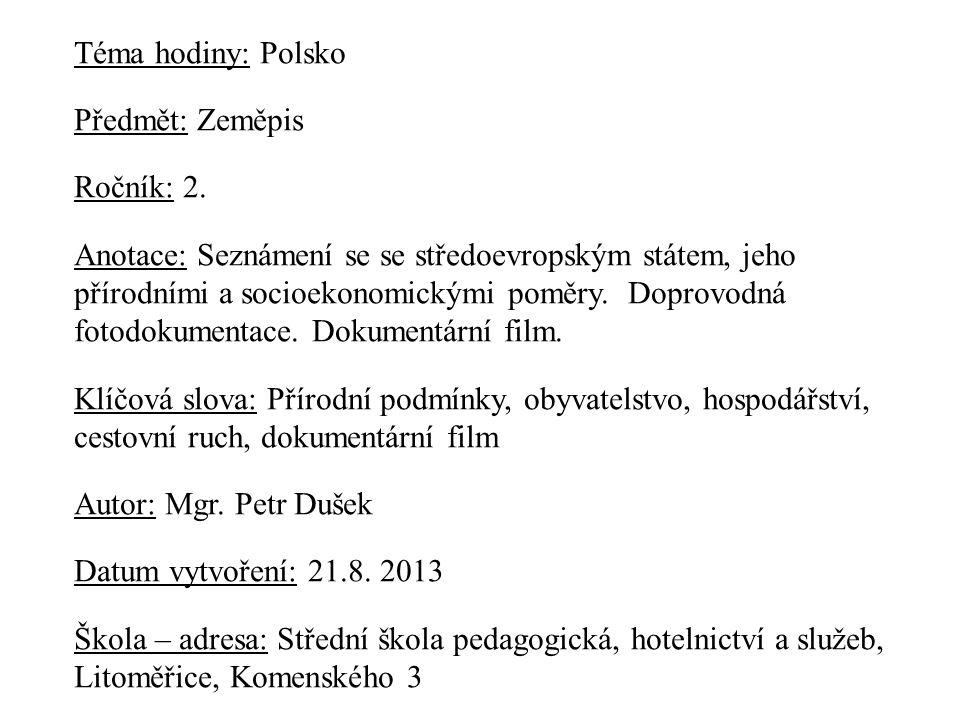 Téma hodiny: Polsko Předmět: Zeměpis. Ročník: 2.
